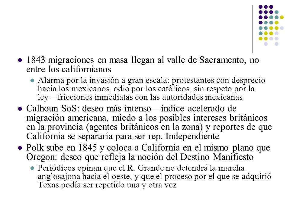 1843 migraciones en masa llegan al valle de Sacramento, no entre los californianos Alarma por la invasión a gran escala: protestantes con desprecio ha