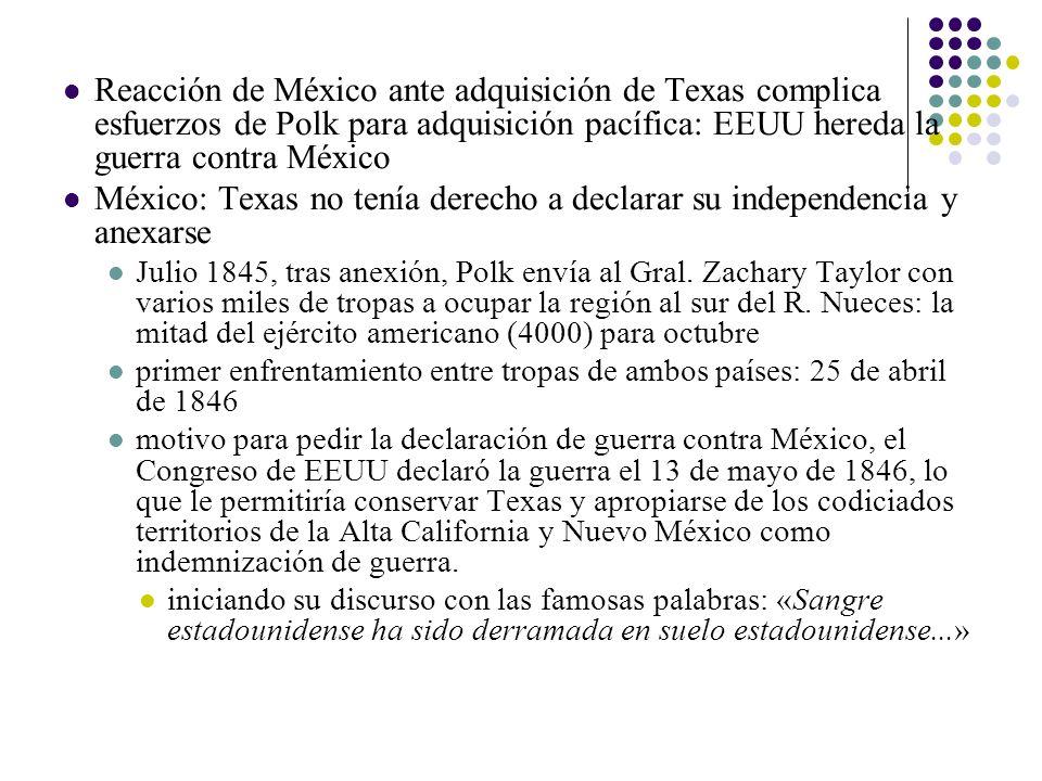 Reacción de México ante adquisición de Texas complica esfuerzos de Polk para adquisición pacífica: EEUU hereda la guerra contra México México: Texas n