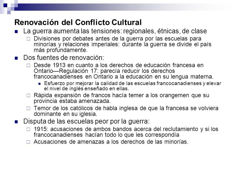 Renovación del Conflicto Cultural La guerra aumenta las tensiones: regionales, étnicas, de clase Divisiones por debates antes de la guerra por las esc