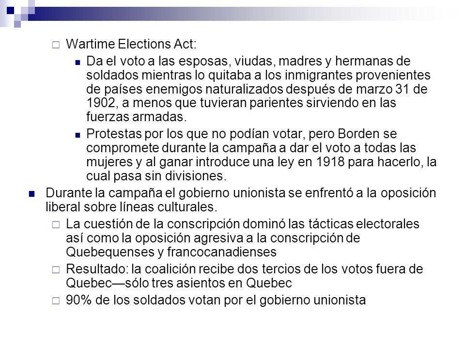 Wartime Elections Act: Da el voto a las esposas, viudas, madres y hermanas de soldados mientras lo quitaba a los inmigrantes provenientes de países en