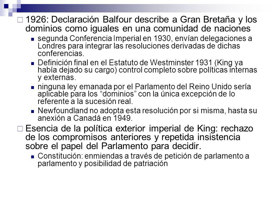 1926: Declaración Balfour describe a Gran Bretaña y los dominios como iguales en una comunidad de naciones segunda Conferencia Imperial en 1930, envía