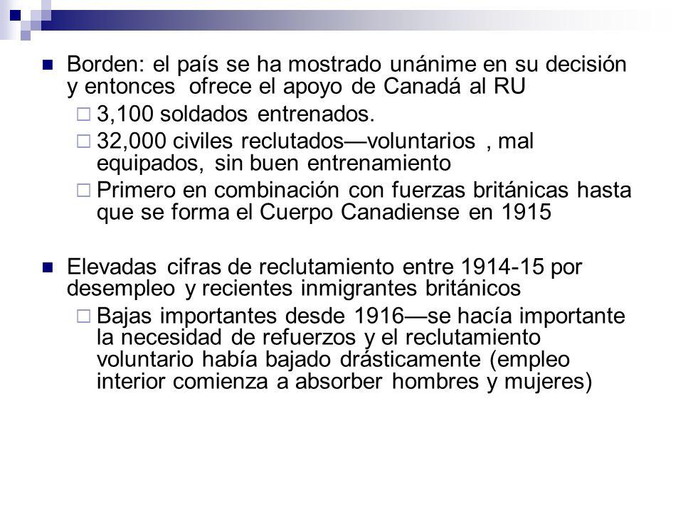 Borden: el país se ha mostrado unánime en su decisión y entonces ofrece el apoyo de Canadá al RU 3,100 soldados entrenados. 32,000 civiles reclutadosv