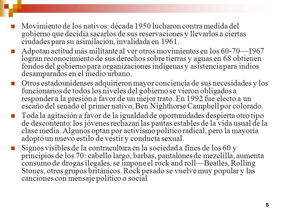 5 Movimiento de los nativos: década 1950 lucharon contra medida del gobierno que decidía sacarlos de sus reservaciones y llevarlos a ciertas ciudades para su asimilación, invalidada en 1961.