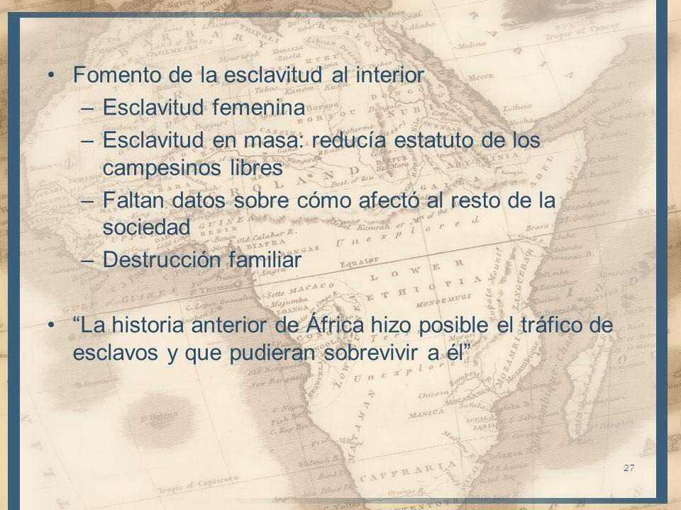Fomento de la esclavitud al interior –Esclavitud femenina –Esclavitud en masa: reducía estatuto de los campesinos libres –Faltan datos sobre cómo afec