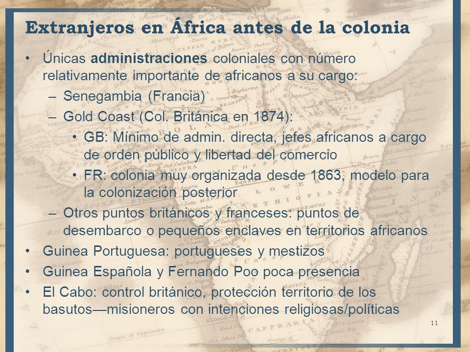 Extranjeros en África antes de la colonia Únicas administraciones coloniales con número relativamente importante de africanos a su cargo: –Senegambia