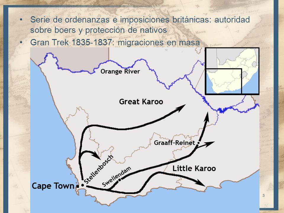 Serie de ordenanzas e imposiciones británicas: autoridad sobre boers y protección de nativos Gran Trek 1835-1837: migraciones en masa 5