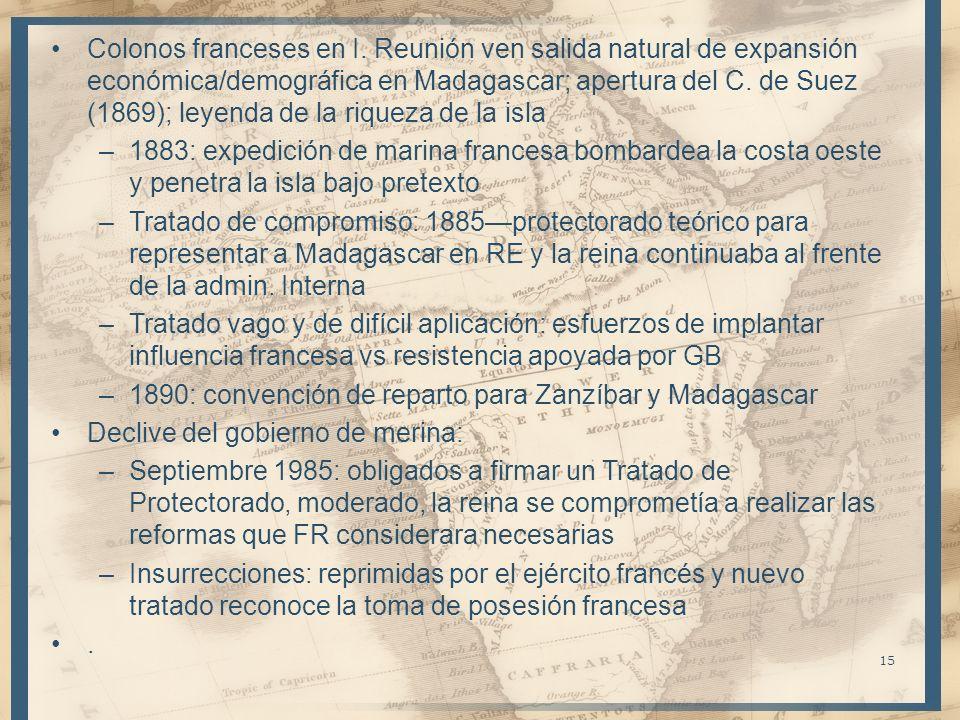Nuevas insurrecciones: 1896 el parlamento declara la isla colonia francesa y envían a Gral.
