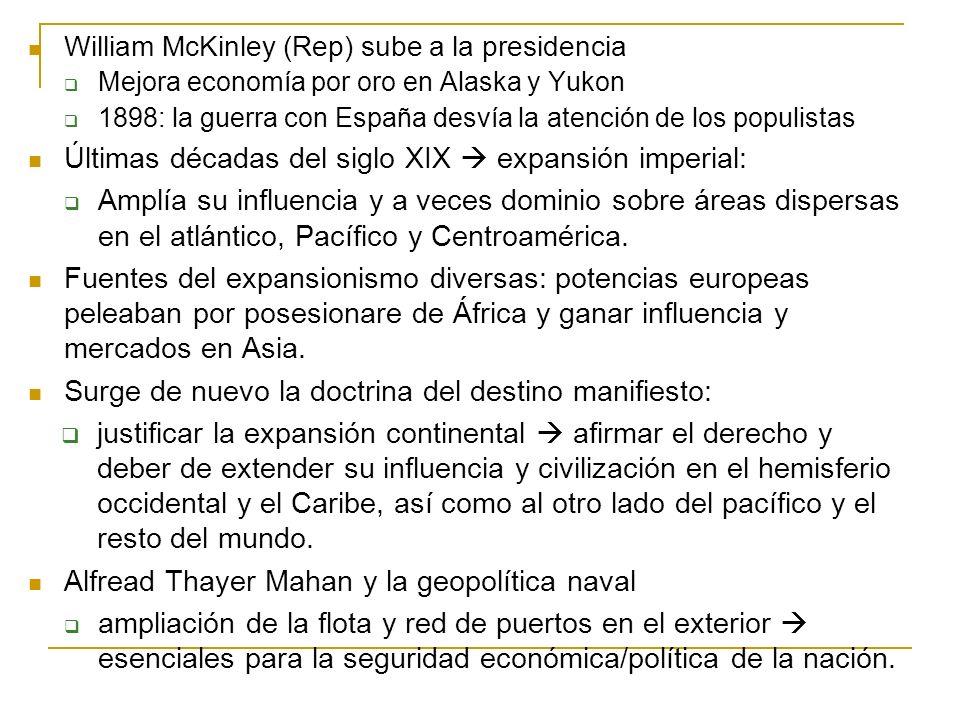 William McKinley (Rep) sube a la presidencia Mejora economía por oro en Alaska y Yukon 1898: la guerra con España desvía la atención de los populistas