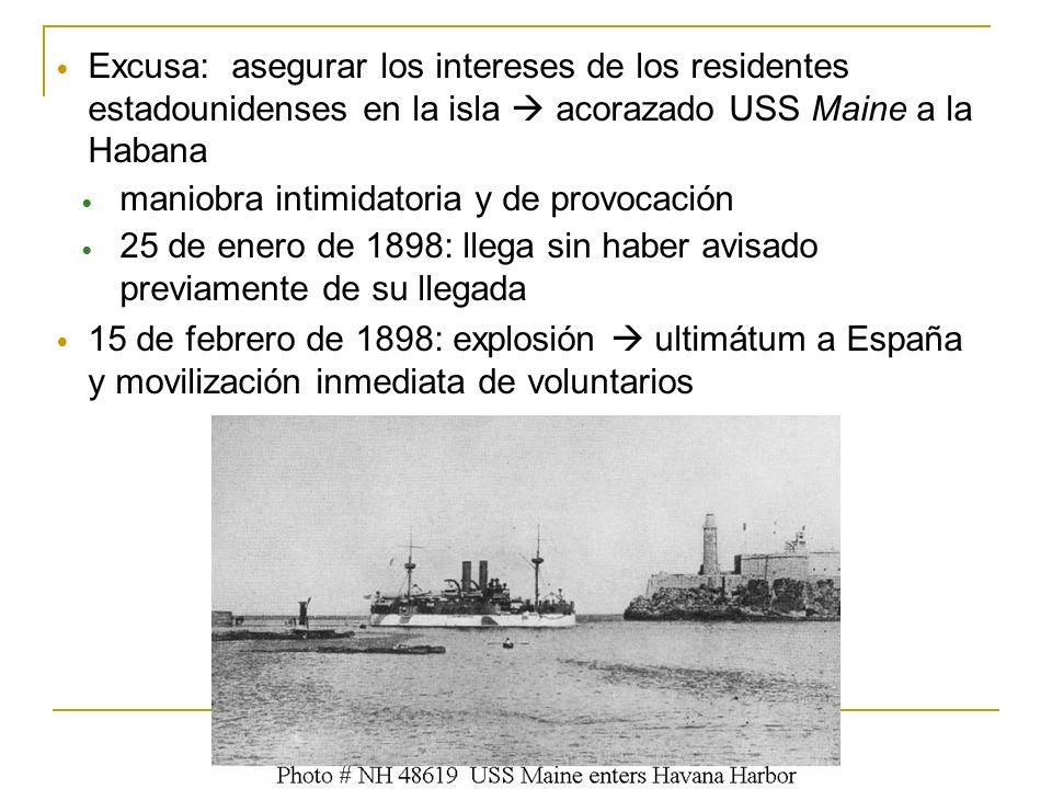 Excusa: asegurar los intereses de los residentes estadounidenses en la isla acorazado USS Maine a la Habana maniobra intimidatoria y de provocación 25