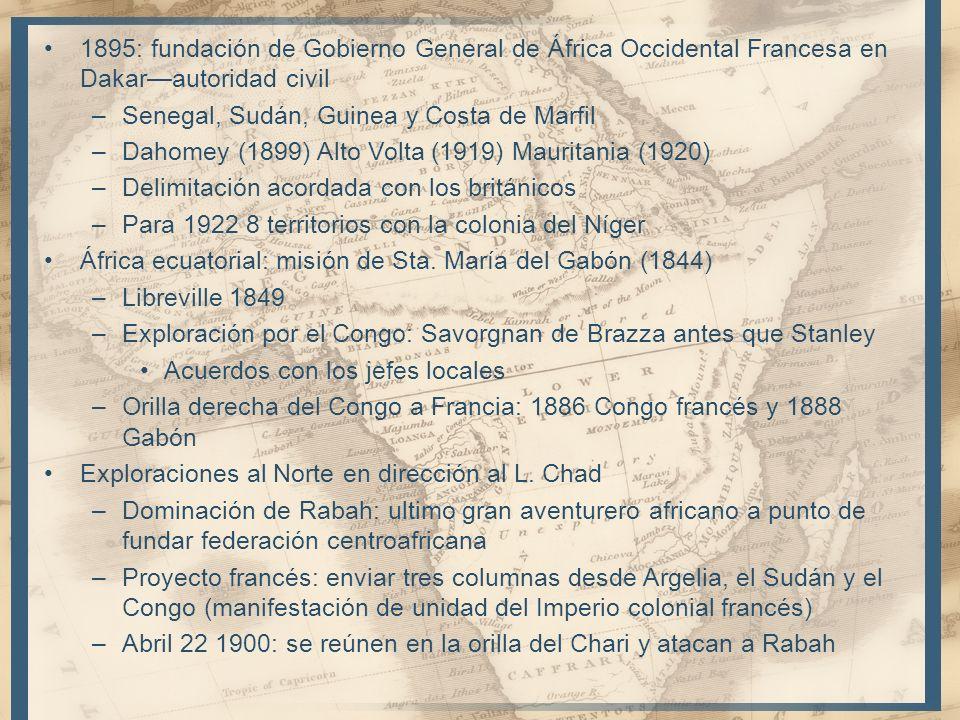 1895: fundación de Gobierno General de África Occidental Francesa en Dakarautoridad civil –Senegal, Sudán, Guinea y Costa de Marfil –Dahomey (1899) Al