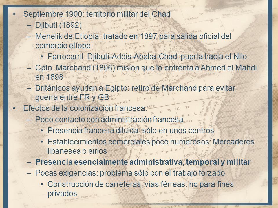 Septiembre 1900: territorio militar del Chad –Djibuti (1892) –Menelik de Etiopía: tratado en 1897 para salida oficial del comercio etíope Ferrocarril