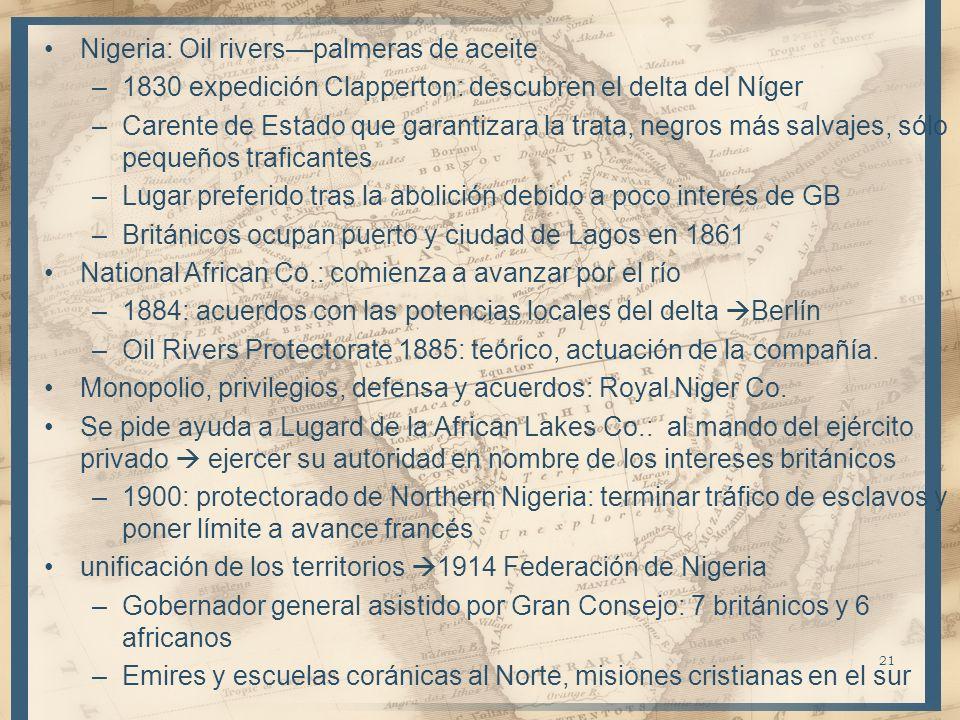 Nigeria: Oil riverspalmeras de aceite –1830 expedición Clapperton: descubren el delta del Níger –Carente de Estado que garantizara la trata, negros má