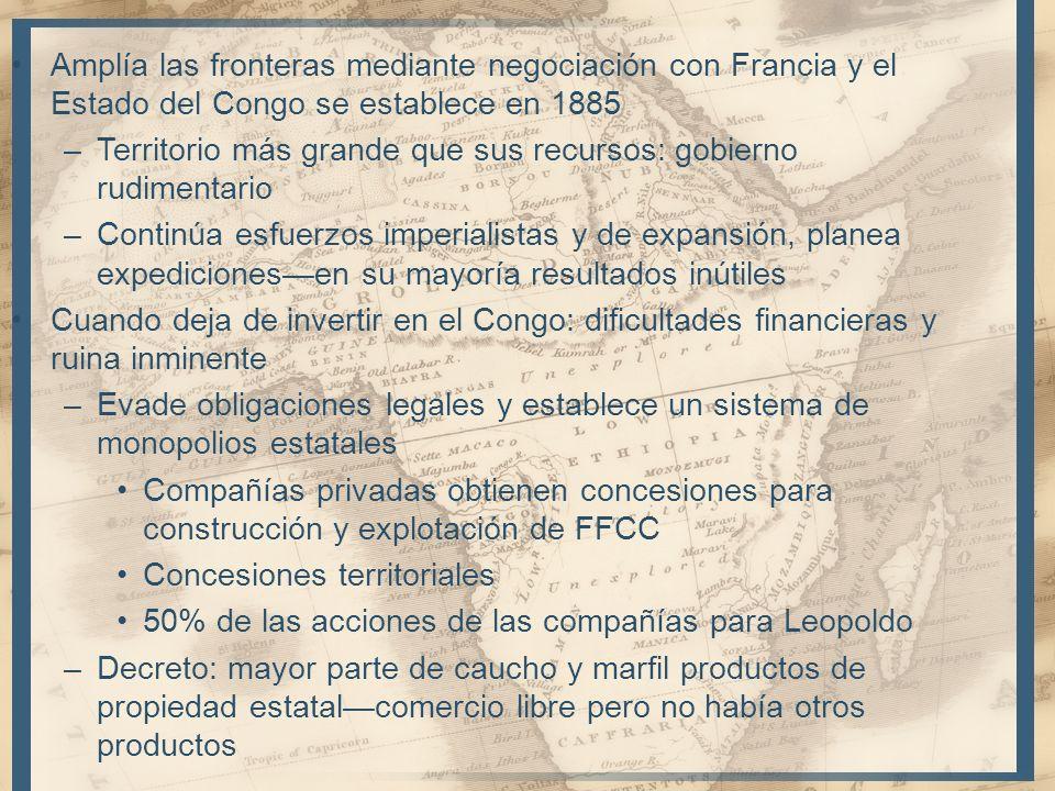 Amplía las fronteras mediante negociación con Francia y el Estado del Congo se establece en 1885 –Territorio más grande que sus recursos: gobierno rud