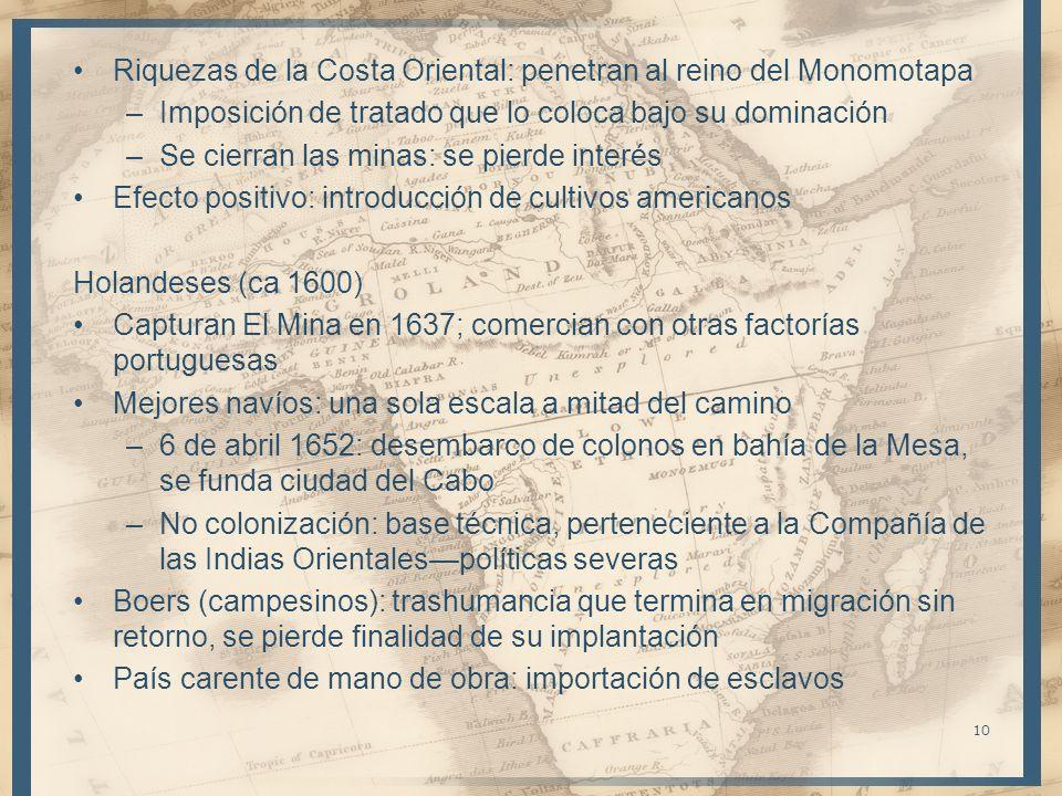 1685: Hugonotes huyen a Holanda550 hacía el Cabo –Presión demográfica=expansión territorial –Choques con otros grupos (hotentotes vs hereros) Más presencia europea: 1533: R.