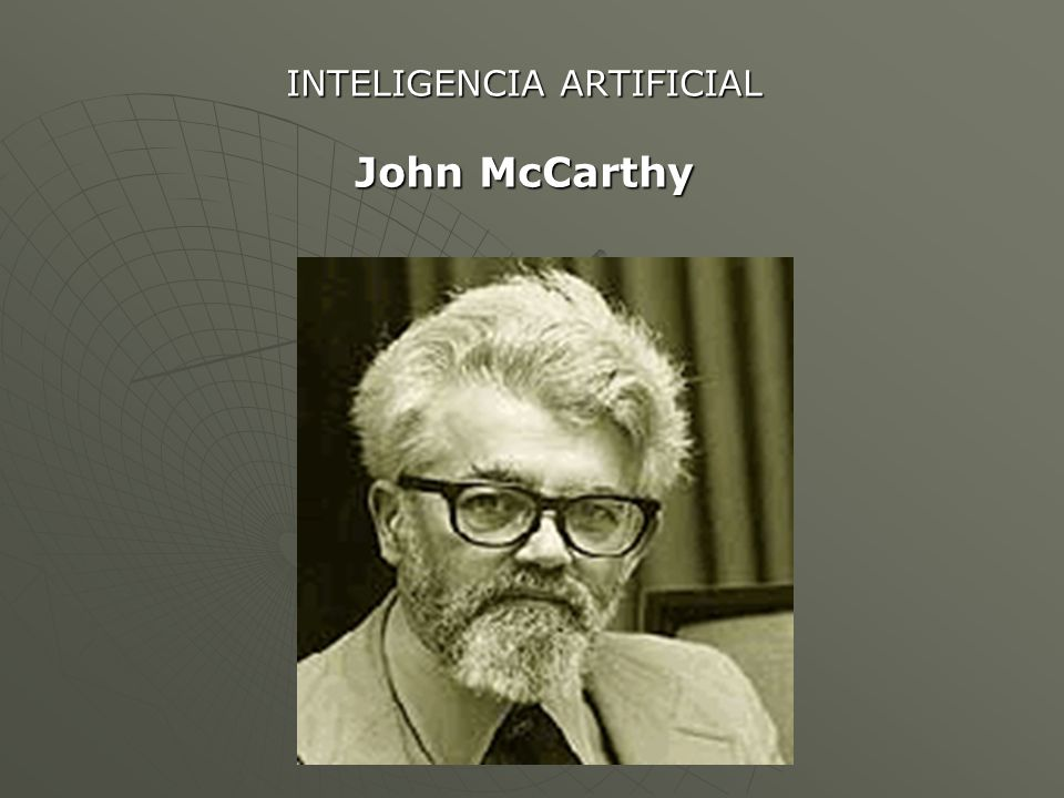 INTELIGENCIA ARTIFICIAL John McCarthy