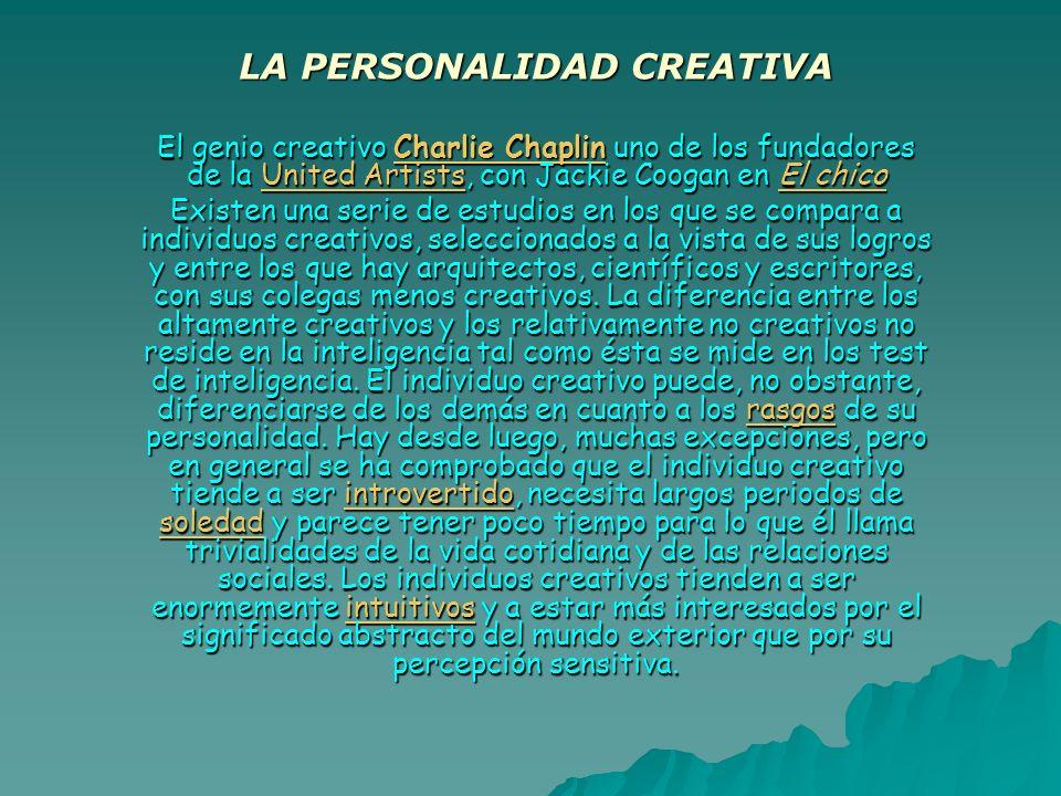 LA PERSONALIDAD CREATIVA El genio creativo Charlie Chaplin uno de los fundadores de la United Artists, con Jackie Coogan en El chico Charlie ChaplinUn