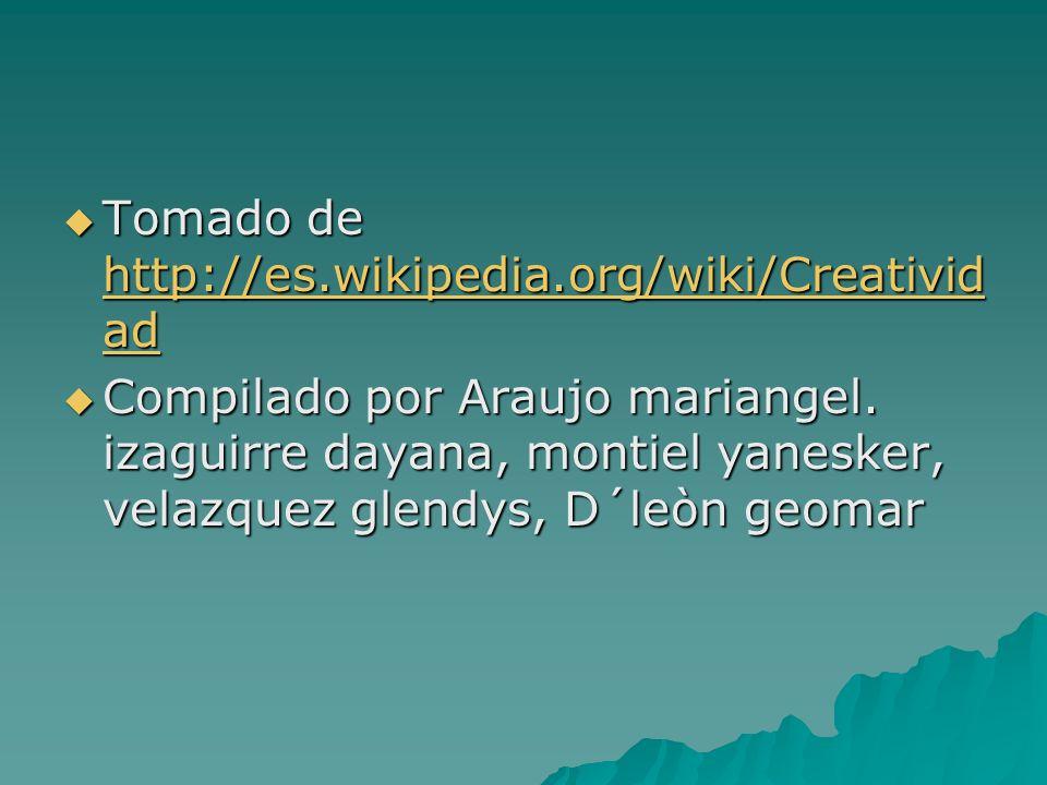 Tomado de http://es.wikipedia.org/wiki/Creativid ad Tomado de http://es.wikipedia.org/wiki/Creativid ad http://es.wikipedia.org/wiki/Creativid ad http