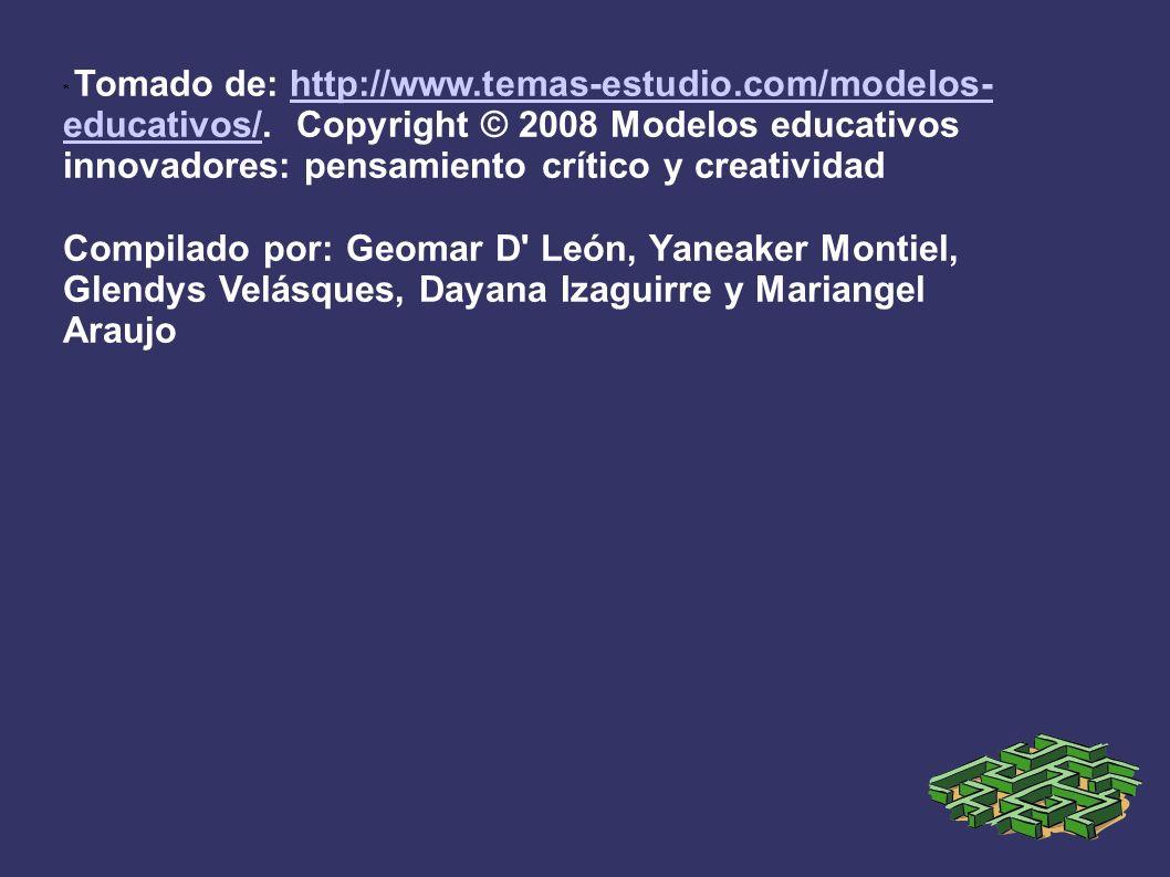 * Tomado de: http://www.temas-estudio.com/modelos- educativos/.