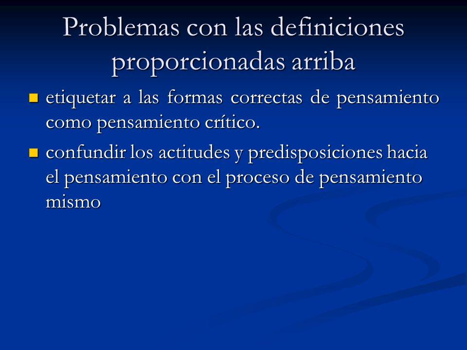 Problemas con las definiciones proporcionadas arriba etiquetar a las formas correctas de pensamiento como pensamiento crítico. etiquetar a las formas
