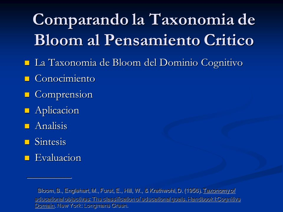 Comparando la Taxonomia de Bloom al Pensamiento Critico La Taxonomia de Bloom del Dominio Cognitivo La Taxonomia de Bloom del Dominio Cognitivo Conoci