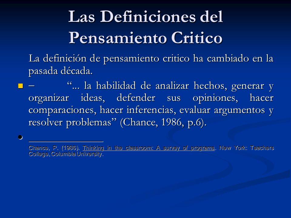 Las Definiciones del Pensamiento Critico La definición de pensamiento critico ha cambiado en la pasada década. La definición de pensamiento critico ha