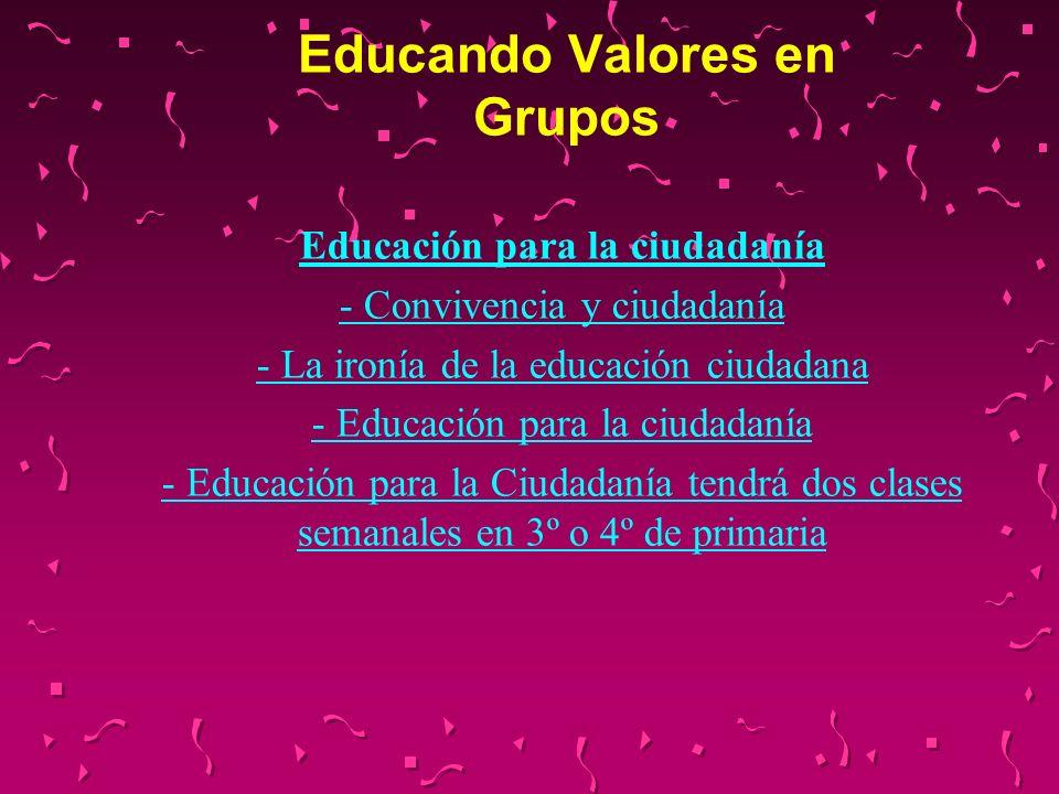 Educando Valores en Grupos Educación para la ciudadanía - Convivencia y ciudadanía - La ironía de la educación ciudadana - Educación para la ciudadaní