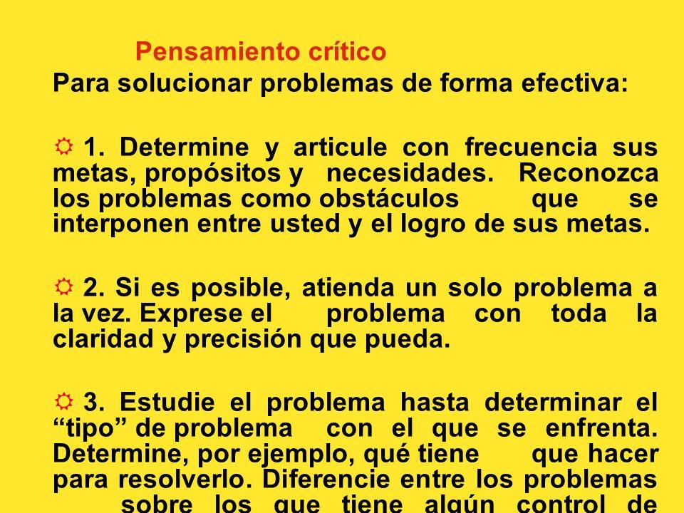 Resumen y Conclusiones Los siguientes factores son importantes en tratar el pensamiento critico: Reconocer que el pensamiento critico es un atributo i