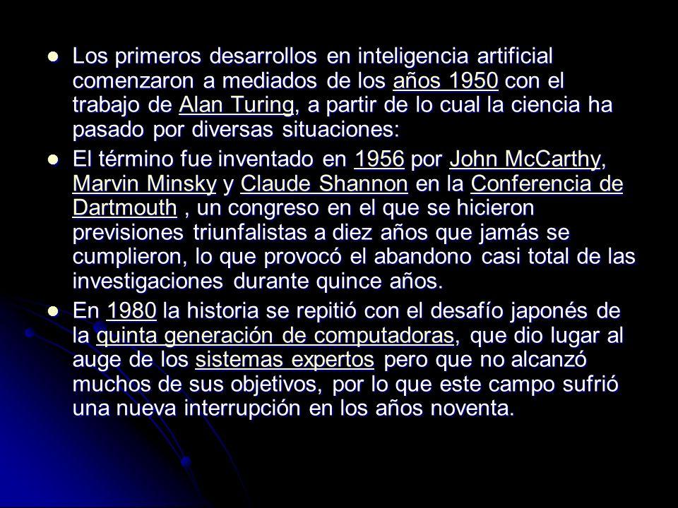 Los primeros desarrollos en inteligencia artificial comenzaron a mediados de los años 1950 con el trabajo de Alan Turing, a partir de lo cual la cienc