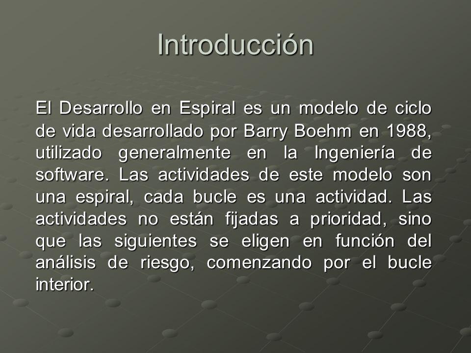 Introducción El Desarrollo en Espiral es un modelo de ciclo de vida desarrollado por Barry Boehm en 1988, utilizado generalmente en la Ingeniería de s
