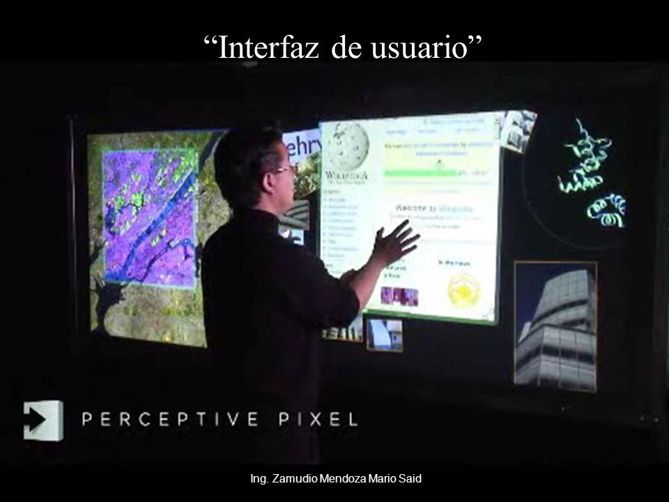 Interfaz de usuario Ing. Zamudio Mendoza Mario Said