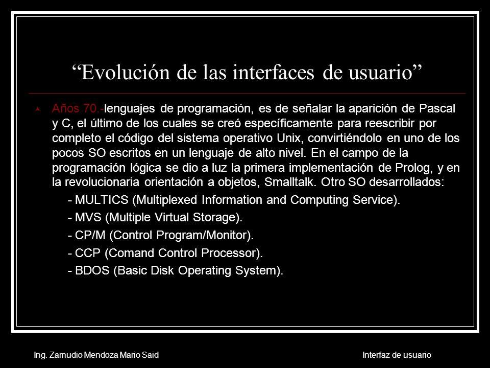 Evolución de las interfaces de usuario Años 80.-Nacieron otros nuevos, de los cuales se podrían destacar: C++ y Eiffel, Haskell y Miranda en el campo de la programación declarativa.
