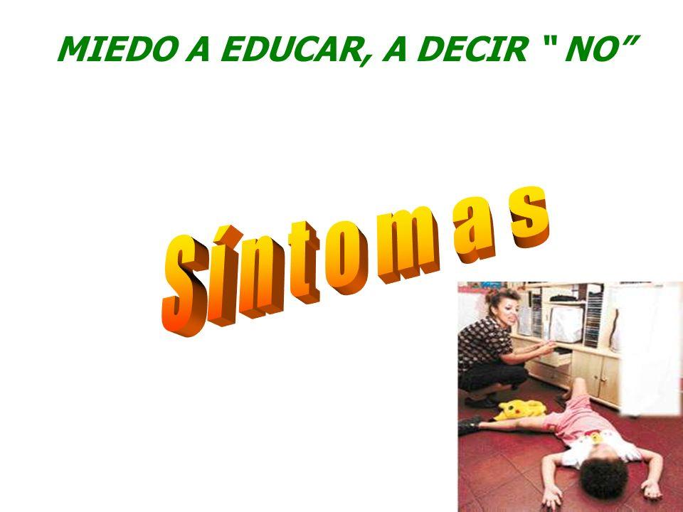 MIEDO A EDUCAR, A DECIR NO
