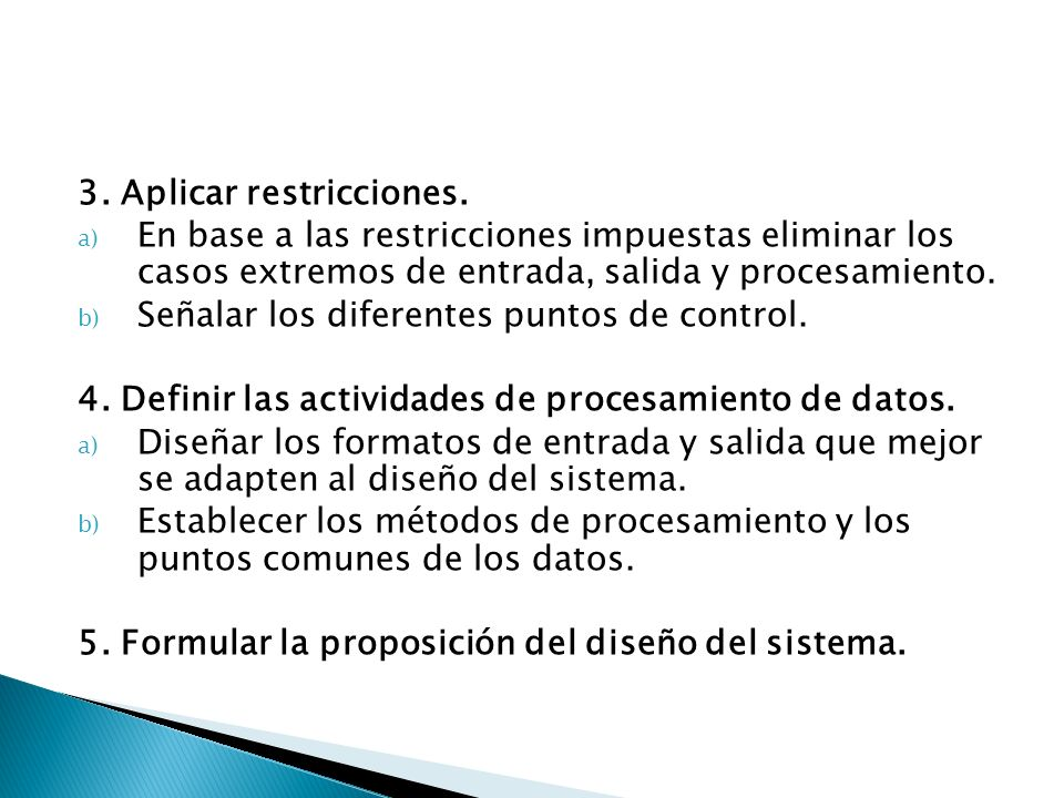 3. Aplicar restricciones. a) En base a las restricciones impuestas eliminar los casos extremos de entrada, salida y procesamiento. b) Señalar los dife