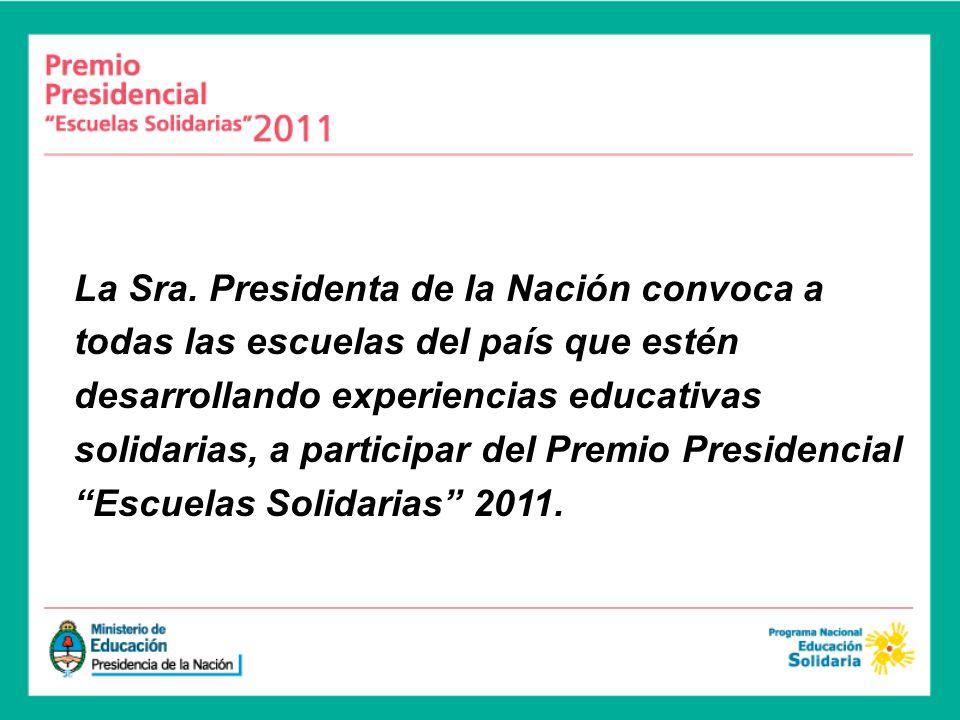 La Sra. Presidenta de la Nación convoca a todas las escuelas del país que estén desarrollando experiencias educativas solidarias, a participar del Pre