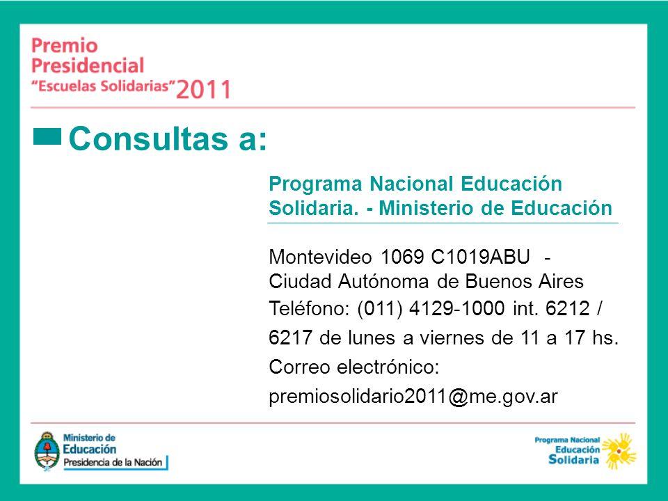 Programa Nacional Educación Solidaria. - Ministerio de Educación Montevideo 1069 C1019ABU - Ciudad Autónoma de Buenos Aires Teléfono: (011) 4129-1000