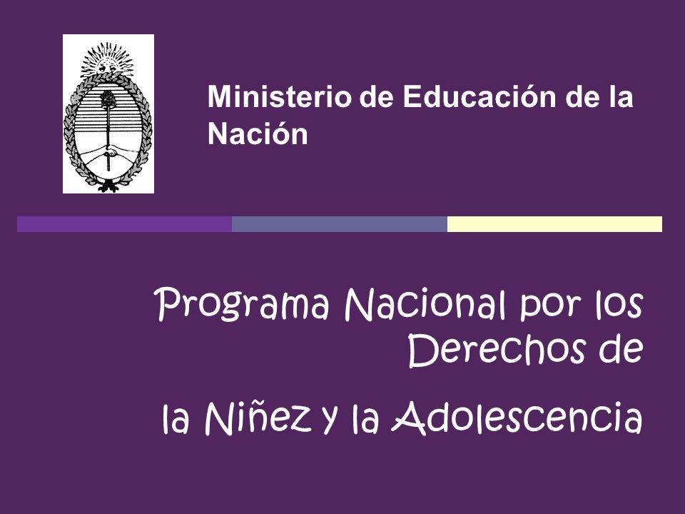 Programa Nacional por los Derechos de la Niñez y la Adolescencia Ministerio de Educación de la Nación