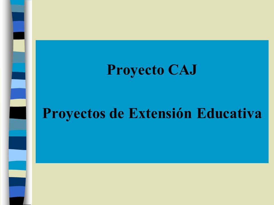 Proyecto CAJ Proyectos de Extensión Educativa