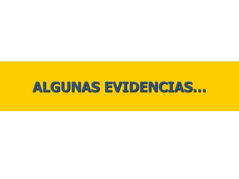 ALGUNAS EVIDENCIAS…