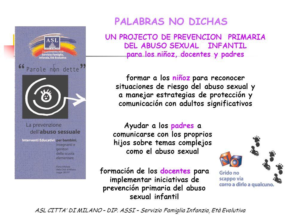 formar a los niñoz para reconocer situaciones de riesgo del abuso sexual y a manejar estrategias de protección y comunicación con adultos significativ