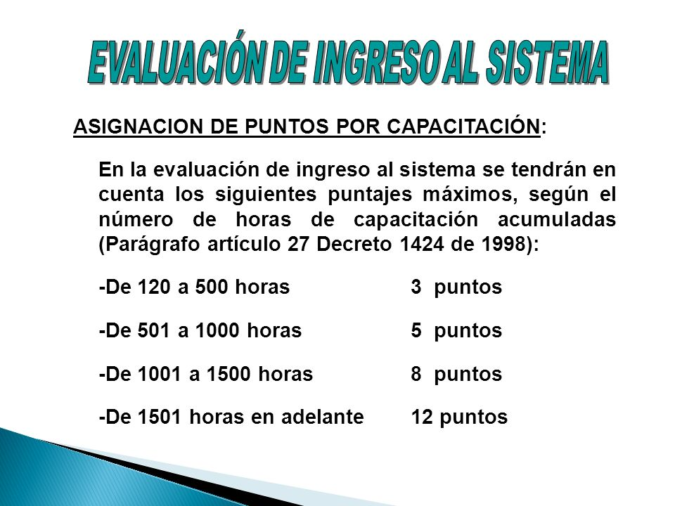 ASIGNACION DE PUNTOS POR CAPACITACIÓN: En la evaluación de ingreso al sistema se tendrán en cuenta los siguientes puntajes máximos, según el número de