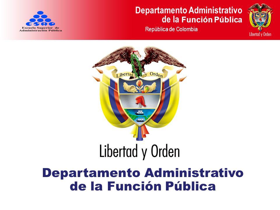 Departamento Administrativo de la Función Pública República de Colombia Departamento Administrativo de la Función Pública