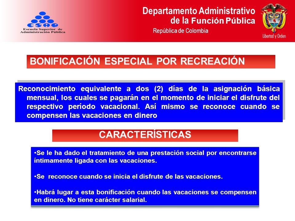 Departamento Administrativo de la Función Pública República de Colombia Reconocimiento equivalente a dos (2) días de la asignación básica mensual, los