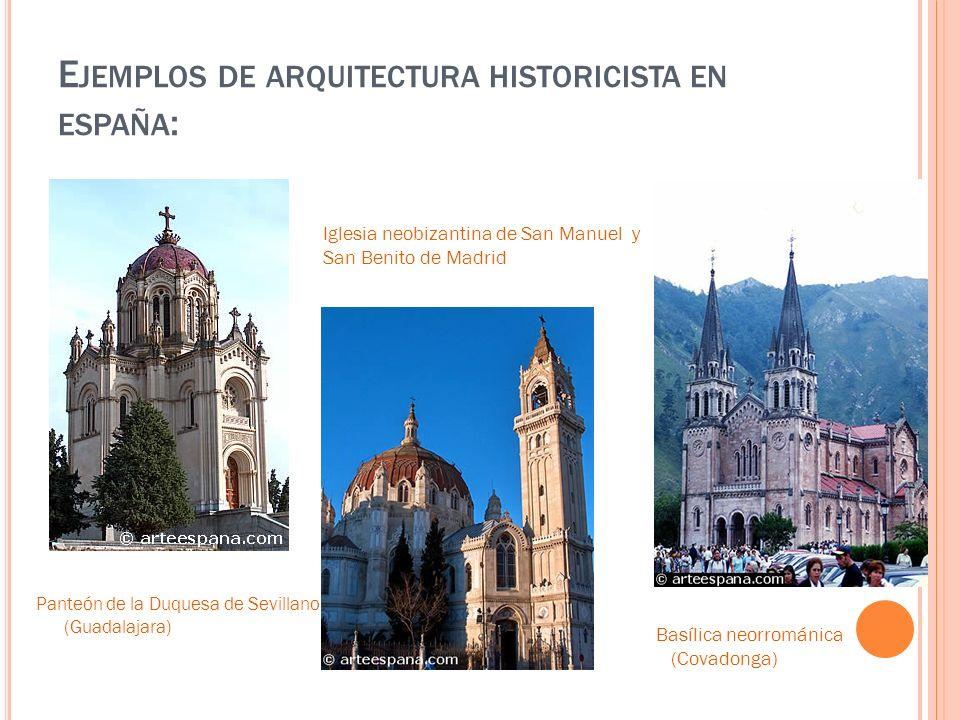 E JEMPLOS DE ARQUITECTURA HISTORICISTA EN ESPAÑA : Panteón de la Duquesa de Sevillano (Guadalajara) Iglesia neobizantina de San Manuel y San Benito de