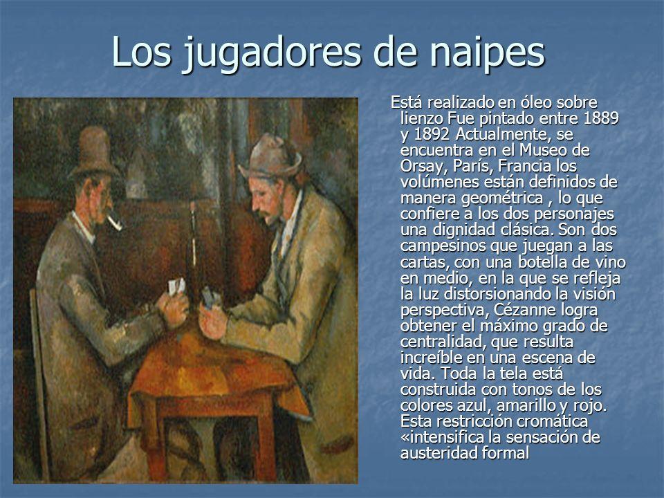 Los jugadores de naipes Está realizado en óleo sobre lienzo Fue pintado entre 1889 y 1892 Actualmente, se encuentra en el Museo de Orsay, París, Franc