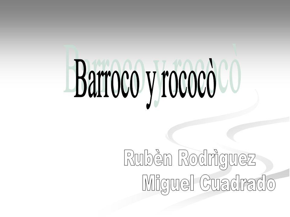 Historia del periodo El Barroco se dio durante el siglo XVII hasta mediados del siglo XVIII y continúa con el Rococó a finales del siglo XVIII.