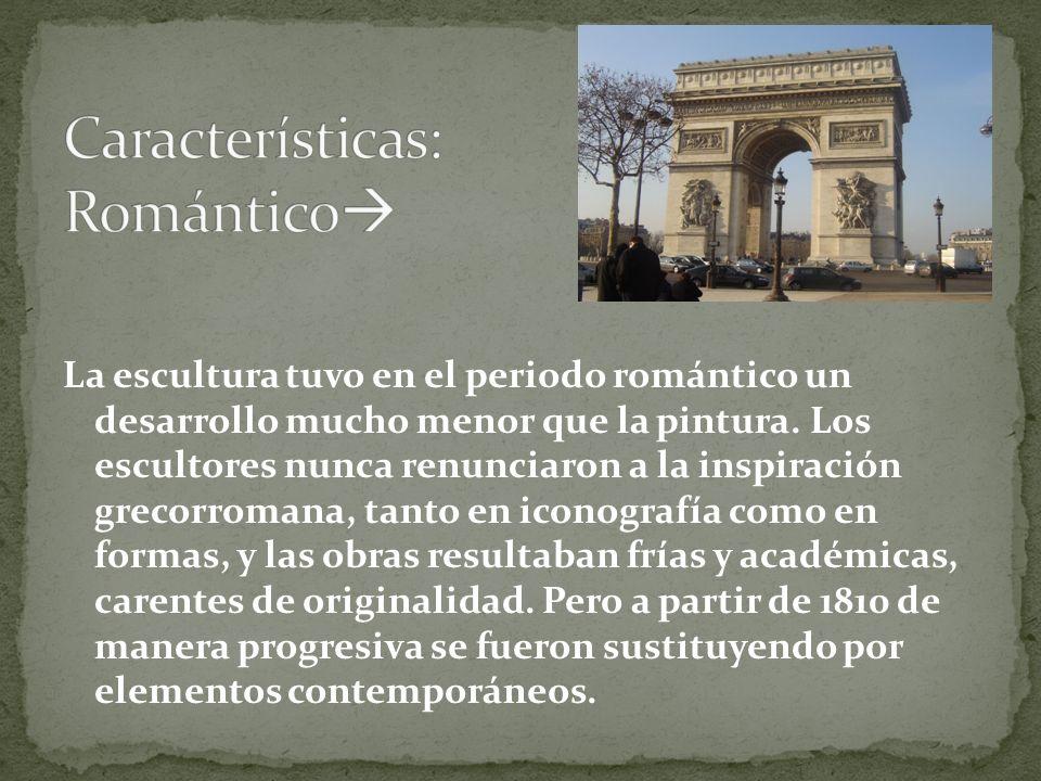 La escultura tuvo en el periodo romántico un desarrollo mucho menor que la pintura. Los escultores nunca renunciaron a la inspiración grecorromana, ta