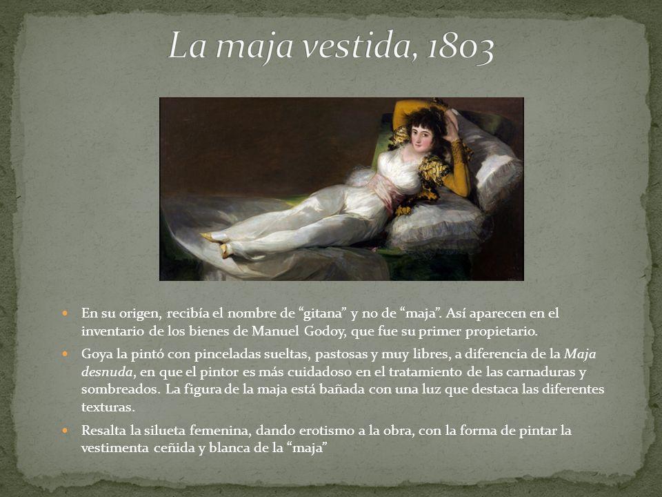 En su origen, recibía el nombre de gitana y no de maja. Así aparecen en el inventario de los bienes de Manuel Godoy, que fue su primer propietario. Go