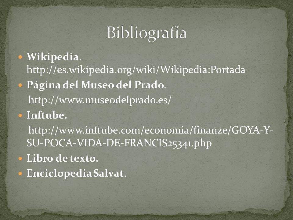 Wikipedia. http://es.wikipedia.org/wiki/Wikipedia:Portada Página del Museo del Prado. http://www.museodelprado.es/ Inftube. http://www.inftube.com/eco