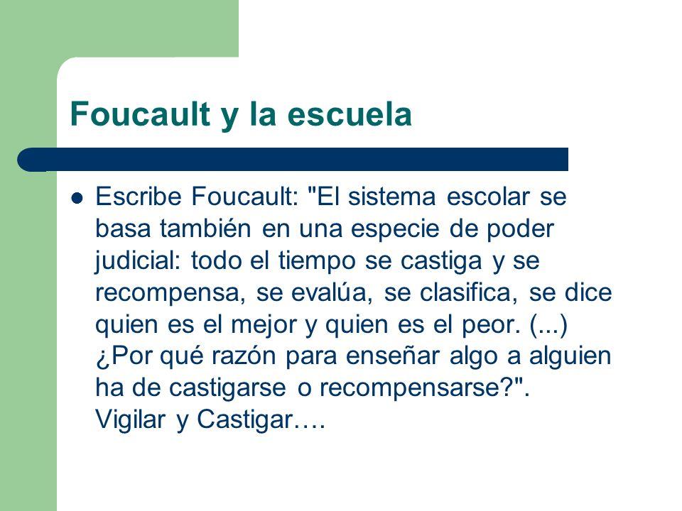 Foucault y la escuela Escribe Foucault: