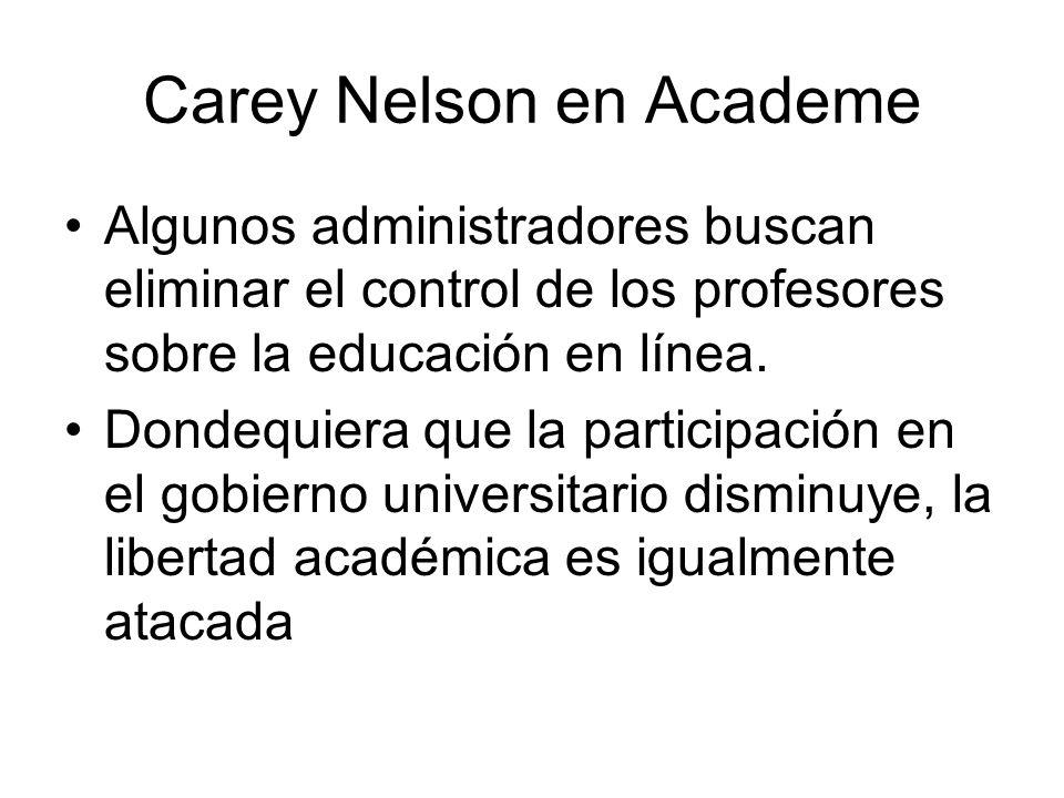 Carey Nelson en Academe Algunos administradores buscan eliminar el control de los profesores sobre la educación en línea.